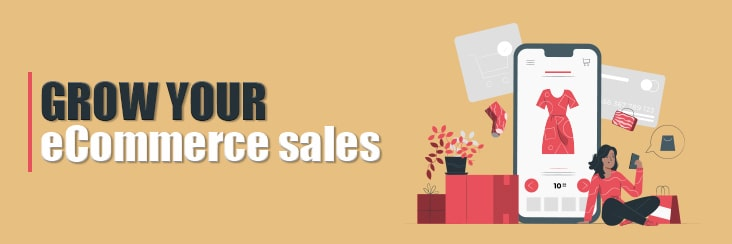 How to grow your E-commerce sales!