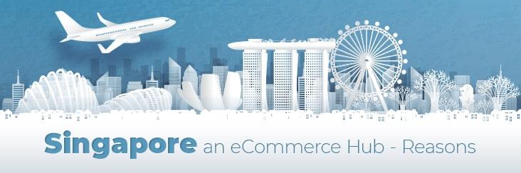 Singapore an ecommerce hub