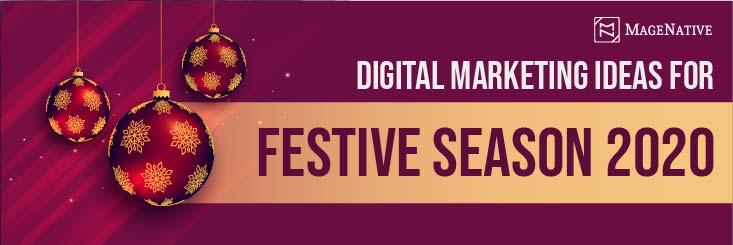 Top 10 Digital Marketing Ideas To Boost Festive Season Sales