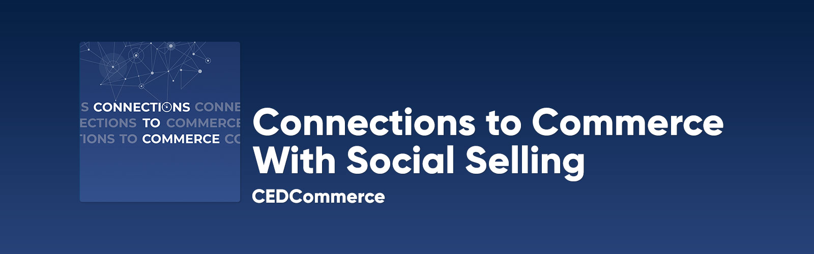 Connections to Commerce with Social Selling