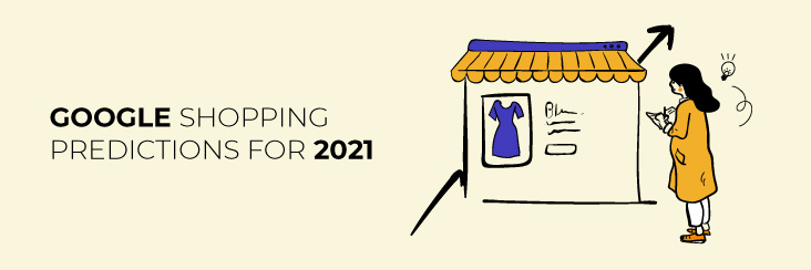 Google shopping predictions for 2021