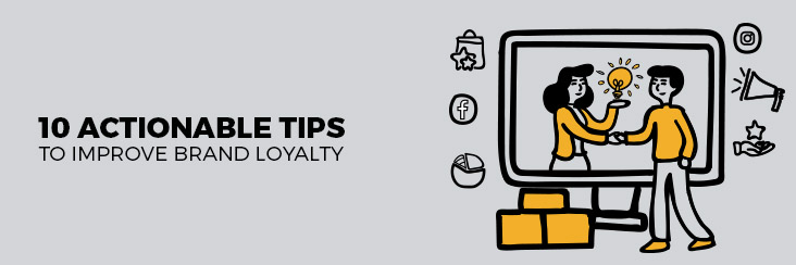 How To Increase Brand Loyalty Of Your Customers Through Online Branding ?