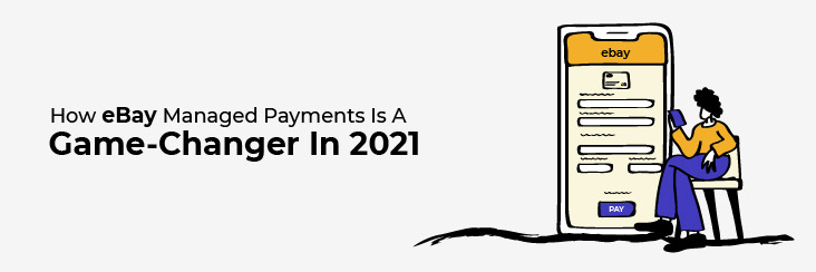 How eBay Managed Payments is a game-changer in 2021_Banner