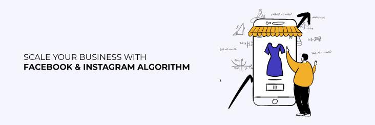 Facebook and Instagram algorithm