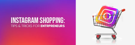 Instagram Shopping: Tips & Tricks for Entrepreneurs