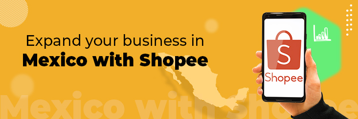 Expand your business in Mexico with Shopee