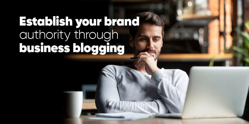 business blogging establish authority