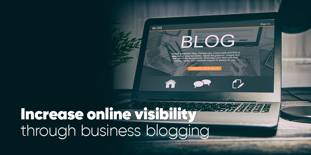 business blogging to increase online visibility