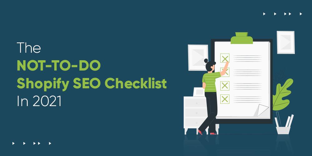 NOT TO DO Shopify SEO checklist
