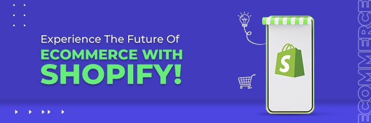 future of eCommerce with Shopify