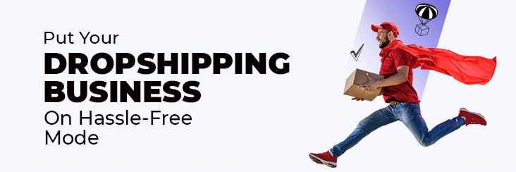 Hassle free dropshipping