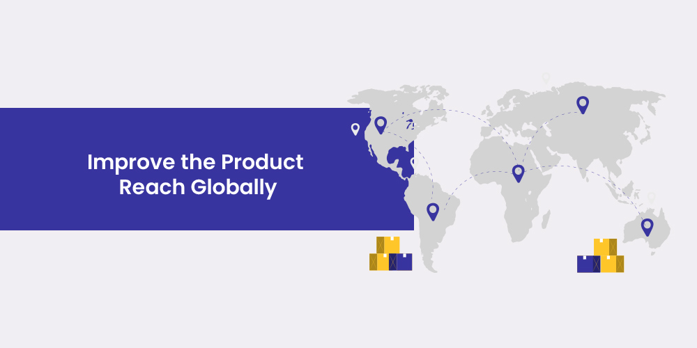 improve products reach globally
