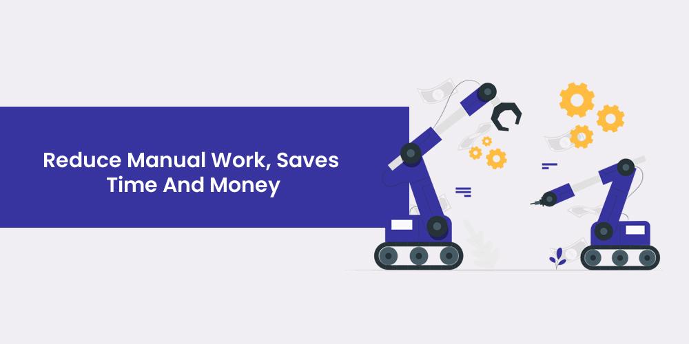 reduce manual work