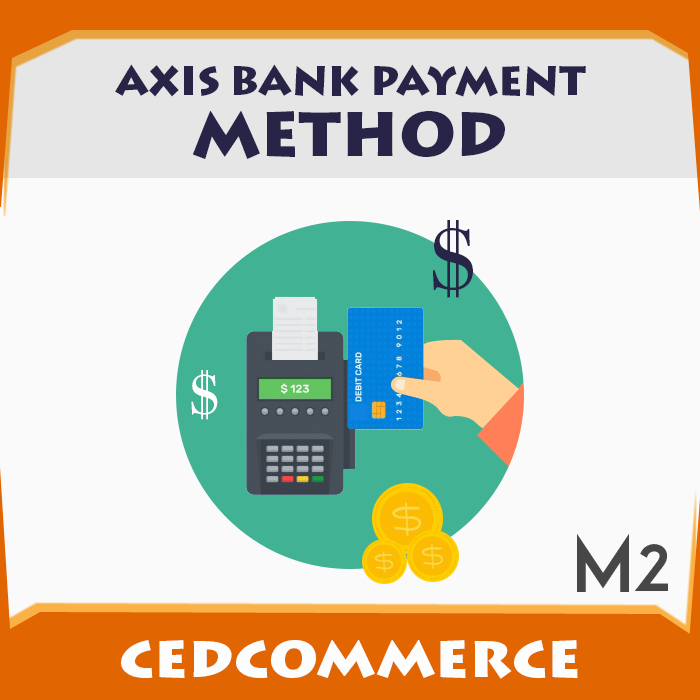 Magento 2 Axis Payment Gateway Extension- CedCommerce