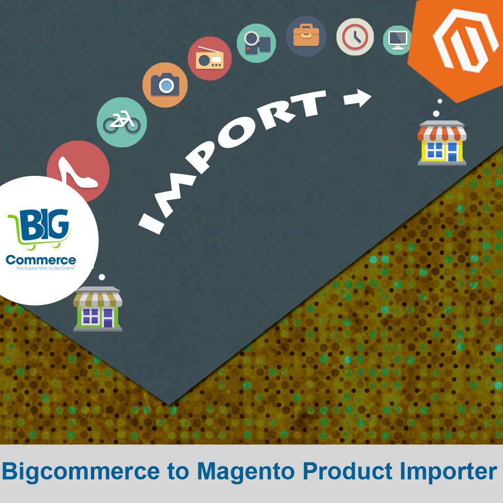 Bigcommerce to Magento Product Importer