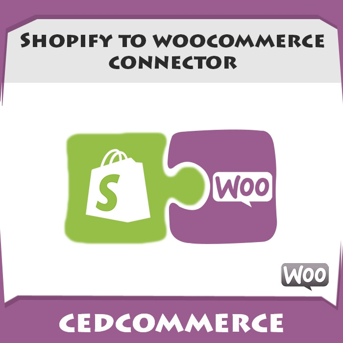 Shopify to WooCommerce Connector