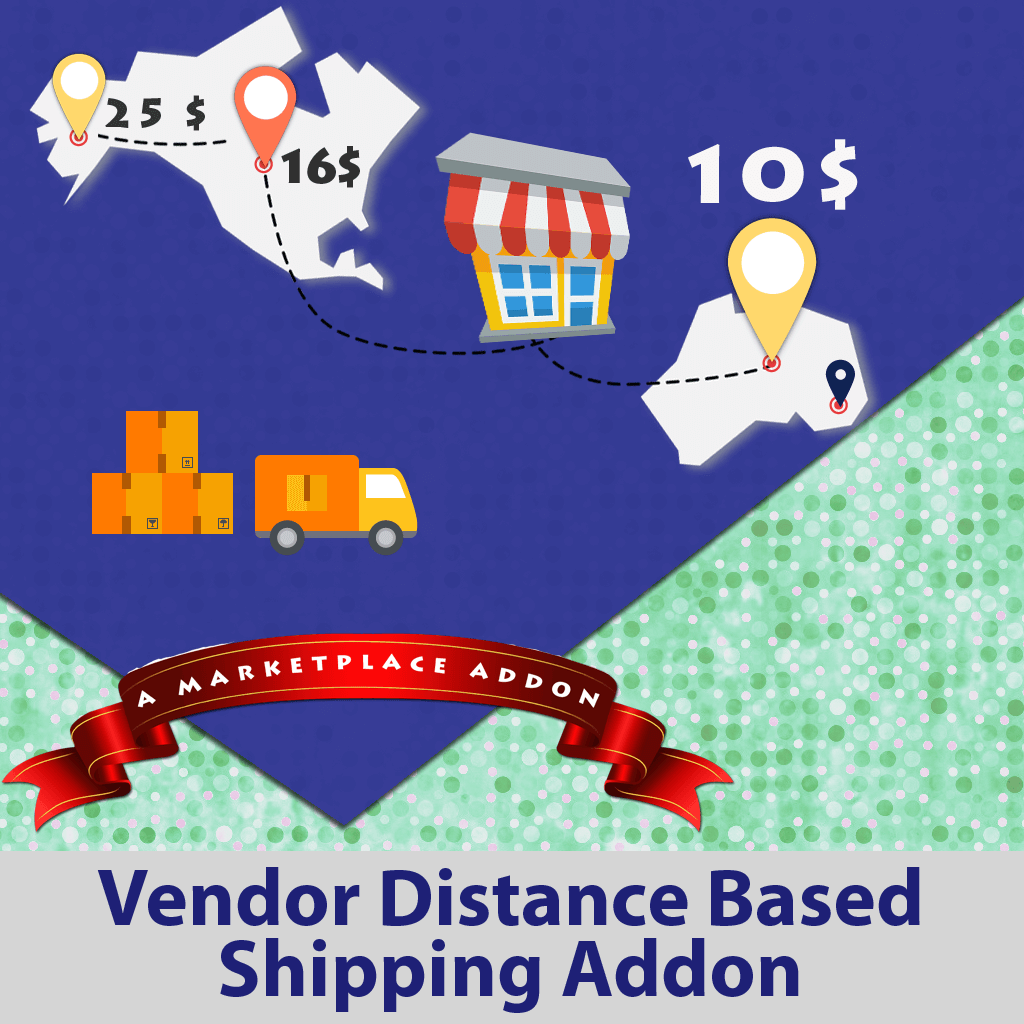 Vendor Distance Based Shipping Addon